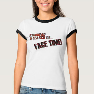 Face Time! T-Shirt