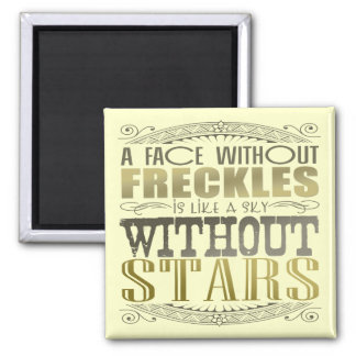Face Without Freckles is Like a Sky Without Stars Magnets