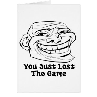 Face You Just Lost The Game Card