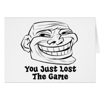 Face You Just Lost The Game Greeting Cards