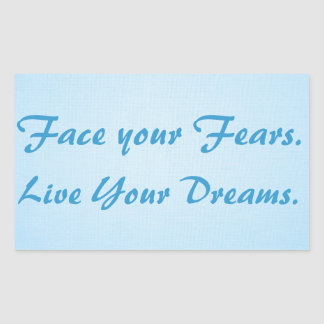 Face your Fears. Live Your Dreams. Rectangular Sticker
