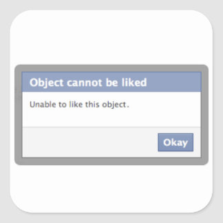 Facebook Error Message - Object Cannot be Liked Square Sticker