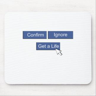 Facebook get a life mousepad