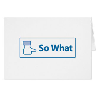 Facebook So What Greeting Card