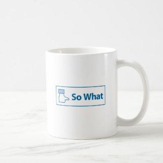 Facebook So What Coffee Mug
