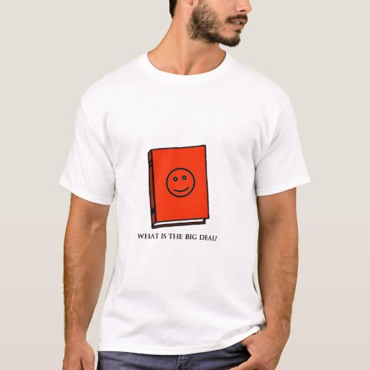 Facebook what is the big deal T-Shirt
