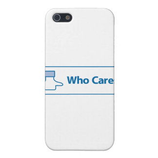 Facebook Who Cares Covers For iPhone 5