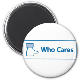 Facebook Who Cares Magnet