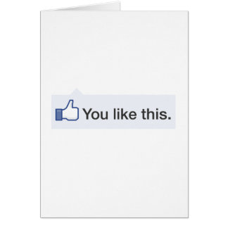 facebook YOU LIKE THIS funny graphic Card