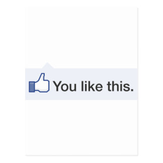 facebook YOU LIKE THIS funny graphic Postcard