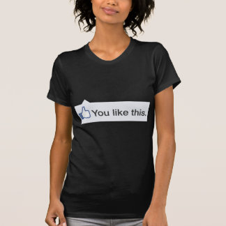 facebook YOU LIKE THIS funny graphic T-Shirt