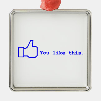 Facebook - You lIke this Metal Ornament