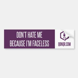 Faceless Don't Hate Bumper Sticker