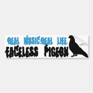 Faceless Pigeon: Real LIfe, Real Music. Bumper Sticker
