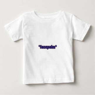 FacePalm 8 Baby T-Shirt