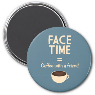 FaceTime = café con un amigo Imán Redondo 7 Cm
