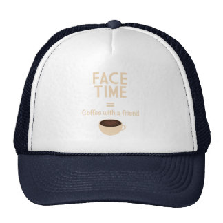 FaceTime = Coffee with a Friend Trucker Hat