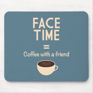 FaceTime = Coffee with a Friend Mouse Pad