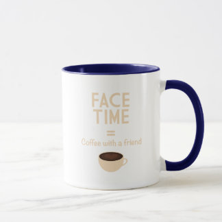 FaceTime = Coffee with a Friend Mug