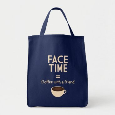 Coffee Themed FaceTime = Coffee with a Friend Tote Bag