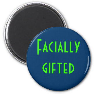 Facially gifted 2 inch round magnet
