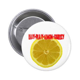 Fácil-Peasy-Limón-Squeezy Pin Redondo 5 Cm