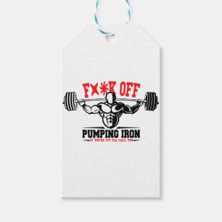 FACK OFF PUMPING IRON IF YOUR FIT I WILL CALL YOU. GIFT TAGS