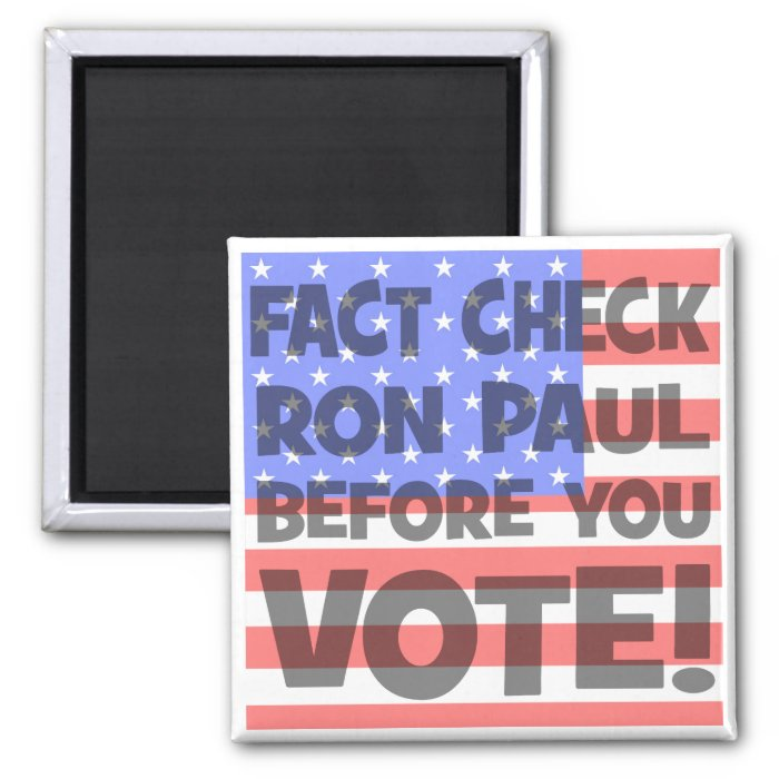 fact check Ron Paul 2 Inch Square Magnet