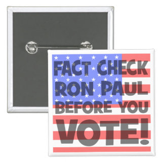 fact check Ron Paul Pinback Buttons