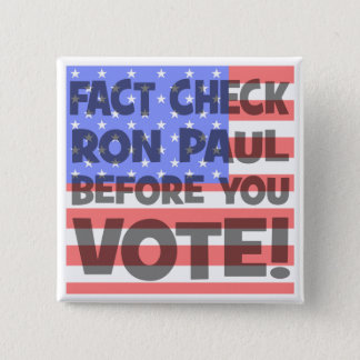fact check Ron Paul Pinback Button