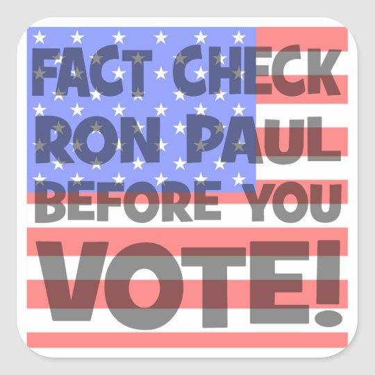 fact check Ron Paul Square Sticker