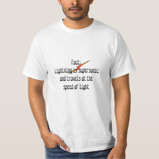Fact: Lightning Is Supersonic T Shirt