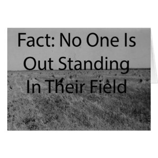 Fact: No One Is Out Standing In Their Field Cards