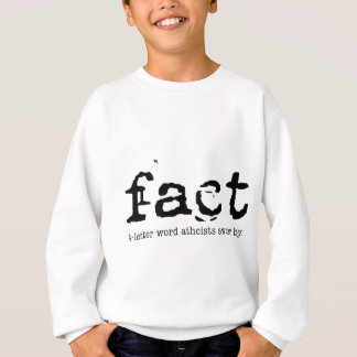 FACT - The 4-letter Word Atheists Swear By Sweatshirt
