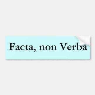 Facta, no Verba Pegatina De Parachoque
