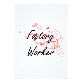 Factory Worker Artistic Job Design with Hearts 3.5x5 Paper Invitation Card