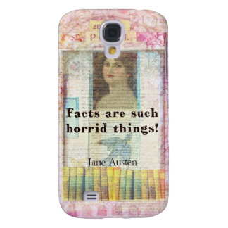 Facts are such horrid things -  Jane Austen quote Galaxy S4 Cover