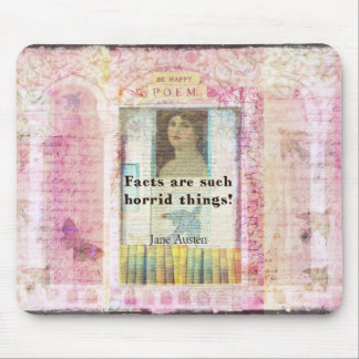 Facts are such horrid things -  Jane Austen quote Mouse Pads