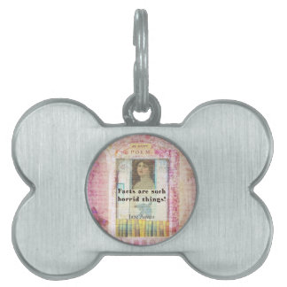 Facts are such horrid things -  Jane Austen quote Pet ID Tag