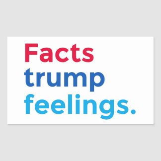 Facts trump feelings rectangular sticker