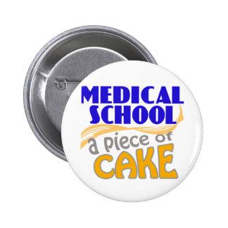 Facultad de Medicina - pedazo de torta Pin Redondo 5 Cm