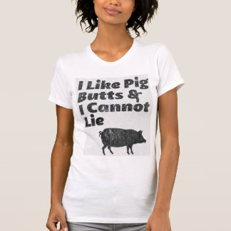 Faded I Like Pig Butts and I Cannot Lie Shirt
