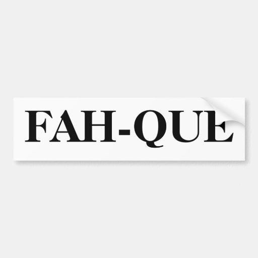 FAH-QUE CAR BUMPER STICKER