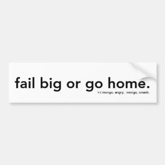fail big or go home bumper sticker