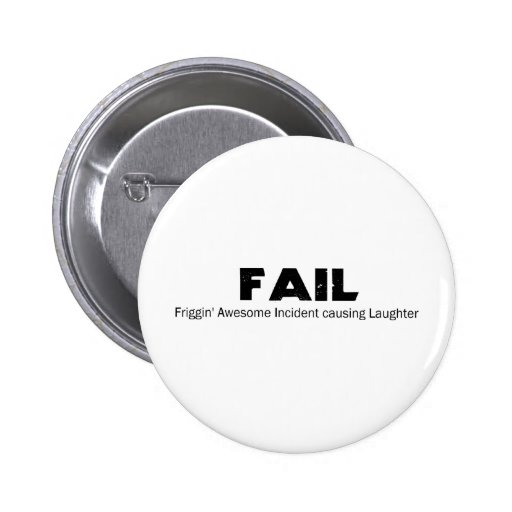 FAIL: Frigging Awesome Incident causing Laughter Button