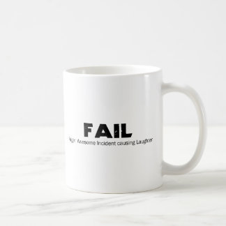 FAIL: Frigging Awesome Incident causing Laughter Coffee Mug