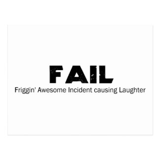 FAIL: Frigging Awesome Incident causing Laughter Postcard