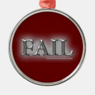 Fail Metal Ornament