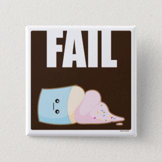 Fail Pinback Button