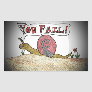 Fail Snail Says You Fail Rectangular Sticker